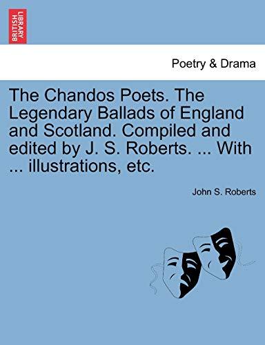 The Chandos Poets. The Legendary Ballads of: Roberts, John S.