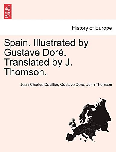9781241513627: Spain. Illustrated by Gustave Doré. Translated by J. Thomson.
