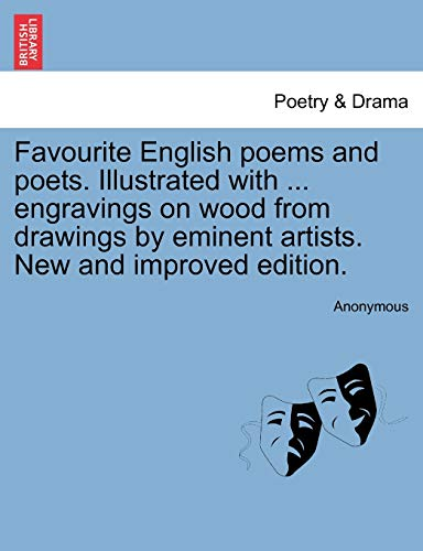 Favourite English poems and poets. Illustrated with: Anonymous