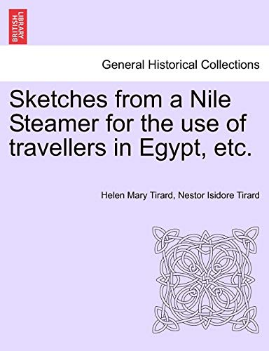 Sketches from a Nile Steamer for the use of travellers in Egypt, etc.: Helen Mary Tirard
