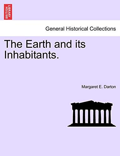 9781241517410: The Earth and its Inhabitants.