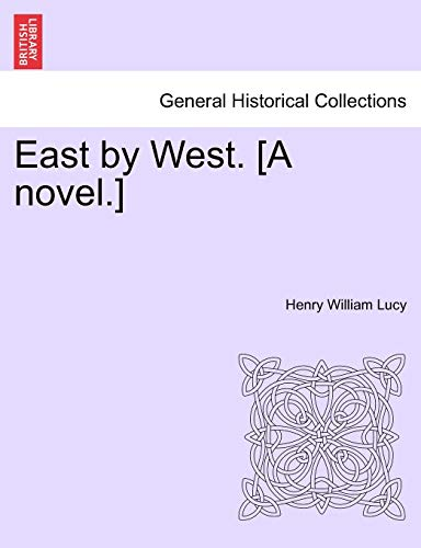 9781241517588: East by West. [A novel.]