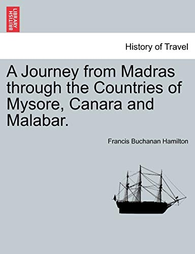 A Journey from Madras through the Countries: Francis Buchanan Hamilton