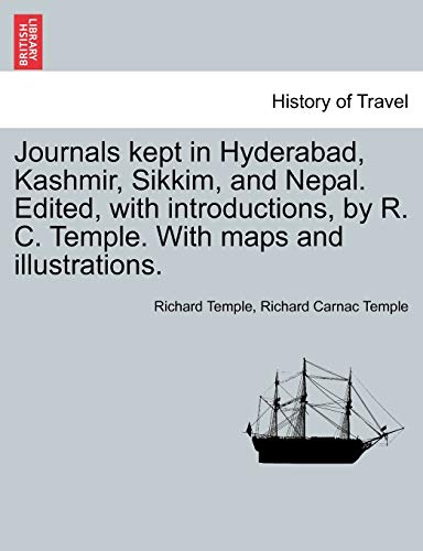Journals Kept in Hyderabad, Kashmir, Sikkim, and: Richard Temple