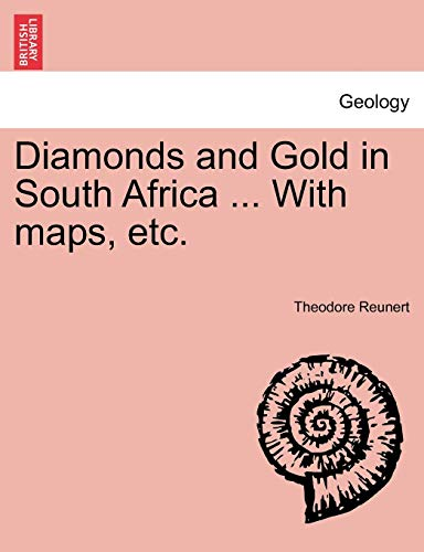 9781241519834: Diamonds and Gold in South Africa ... With maps, etc.