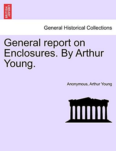 9781241520205: General report on Enclosures. By Arthur Young.
