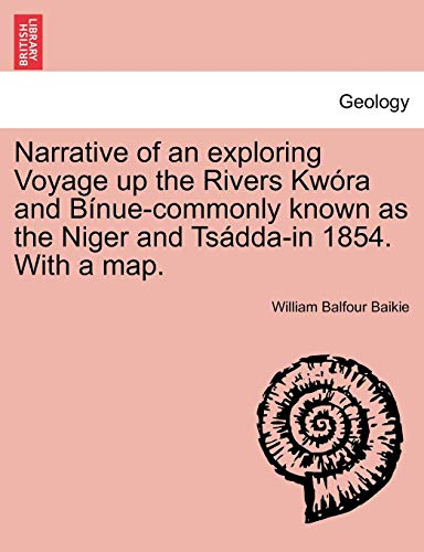 Narrative of an exploring Voyage up the Rivers Kwóra and Bínue-commonly known as the Niger and ...