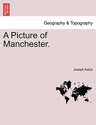 A Picture of Manchester.: Aston, Joseph