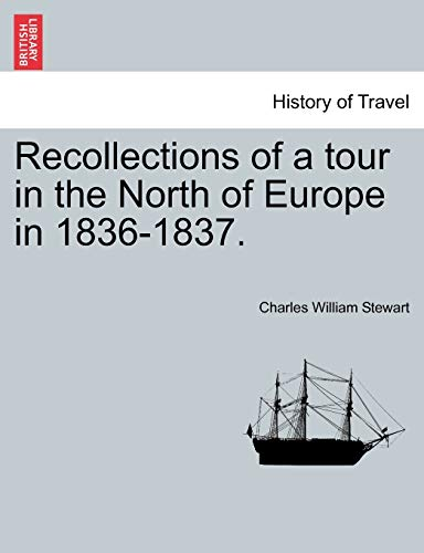 Recollections of a Tour in the North of Europe in 1836-1837. (Paperback): Charles William Stewart