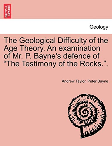 The Geological Difficulty of the Age Theory.: Andrew Taylor, Peter
