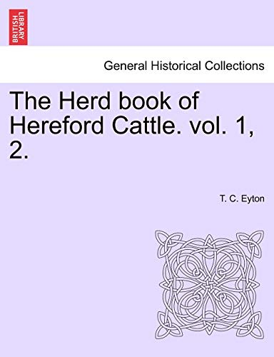 9781241523831: The Herd book of Hereford Cattle. vol. 1, 2.