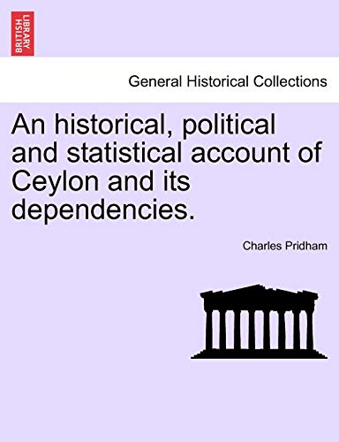 9781241524067: An historical, political and statistical account of Ceylon and its dependencies.