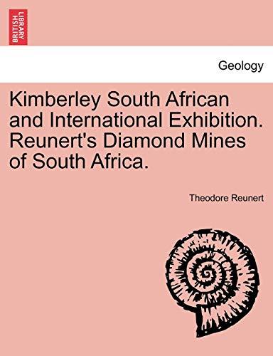 Kimberley South African and International Exhibition. Reunert: Theodore Reunert