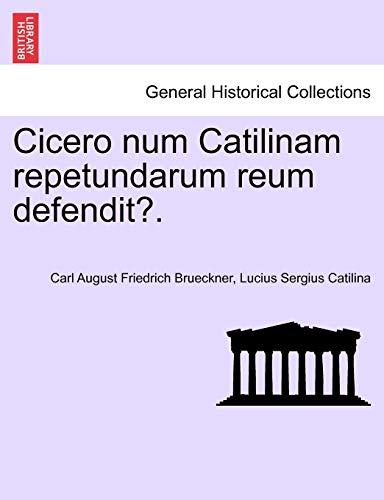9781241532383: Cicero num Catilinam repetundarum reum defendit?. (Latin Edition)