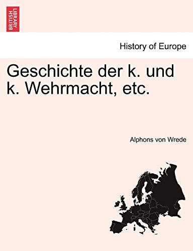 Geschichte der k. und k. Wehrmacht, etc.: Wrede, Alphons von