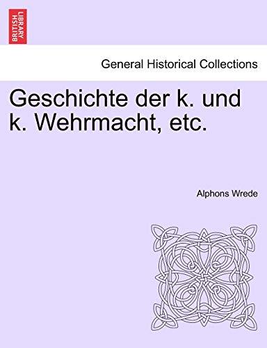 Geschichte Der K. Und K. Wehrmacht, Etc.: Wrede, Alphons