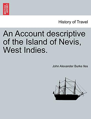 9781241536596: An Account descriptive of the Island of Nevis, West Indies.