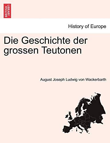 9781241538019: Die Geschichte der grossen Teutonen