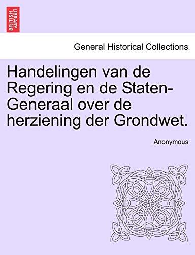 9781241538965: Handelingen van de Regering en de Staten-Generaal over de herziening der Grondwet. (Dutch Edition)