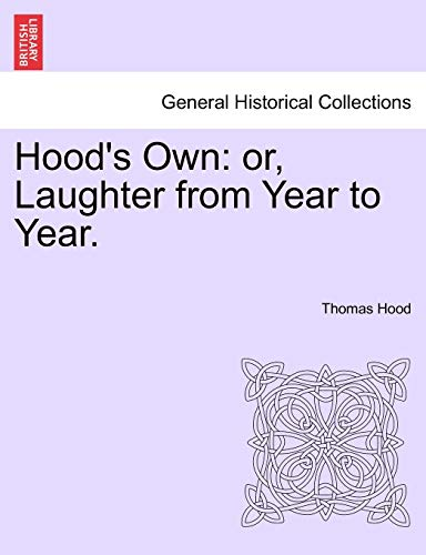 Hood's Own: or, Laughter from Year to: Thomas Hood