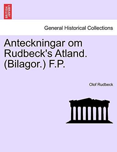 Anteckningar Om Rudbeck s Atland. (Bilagor.) F.P.: Olof Rudbeck