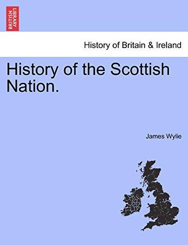 9781241547677: History of the Scottish Nation.