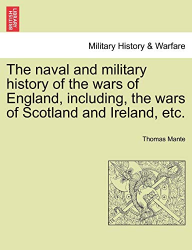 9781241549718: The naval and military history of the wars of England, including, the wars of Scotland and Ireland, etc.