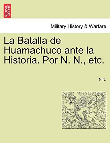 La Batalla de Huamachuco Ante La Historia.: N N