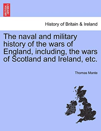 9781241555603: The naval and military history of the wars of England, including, the wars of Scotland and Ireland, etc.