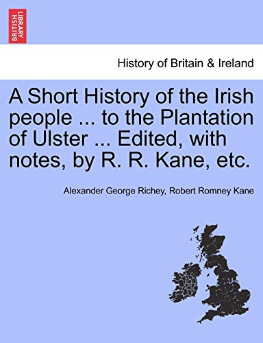 A Short History of the Irish people: Richey, Alexander George;