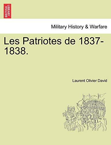 9781241556785: Les Patriotes de 1837-1838. (French Edition)