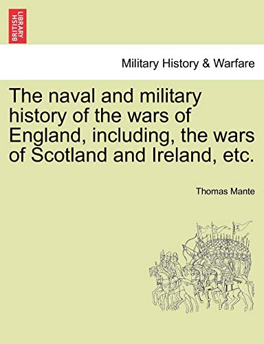 9781241558185: The naval and military history of the wars of England, including, the wars of Scotland and Ireland, etc.
