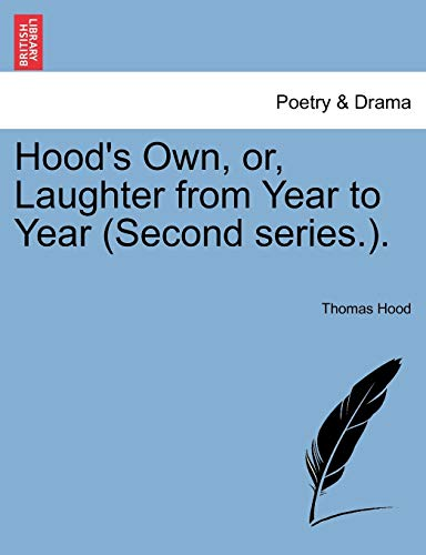 Hood's Own, or, Laughter from Year to: Thomas Hood