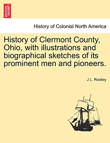 History of Clermont County, Ohio, with Illustrations: Rockey, J. L.