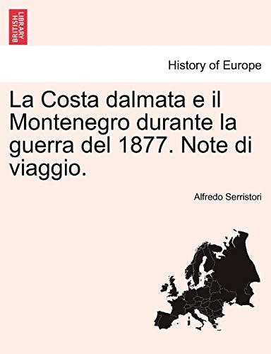La Costa Dalmata E Il Montenegro Durante: Alfredo Serristori