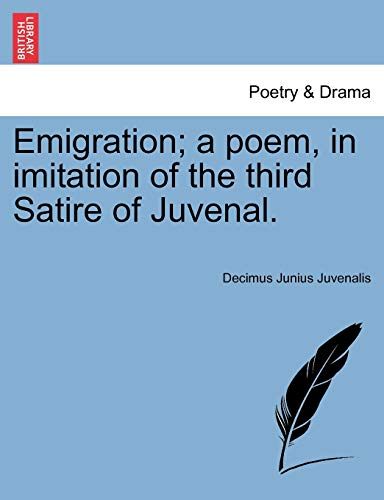 9781241569143: Emigration; a poem, in imitation of the third Satire of Juvenal.
