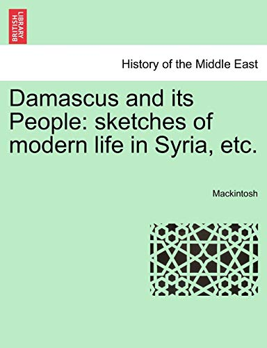 9781241569716: Damascus and its People: sketches of modern life in Syria, etc.