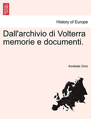 Dall'archivio di Volterra memorie e documenti. (Italian: Cinci, Annibale