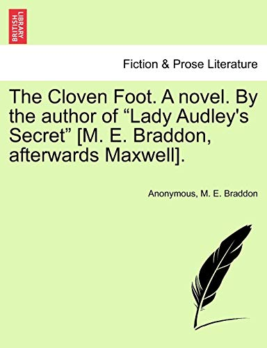 "The Cloven Foot. A novel. By the author of ""Lady Audley's Secret"" [M. E. Braddon, afterwards Maxwell]. (1241574391) by Anonymous; M. E. Braddon"