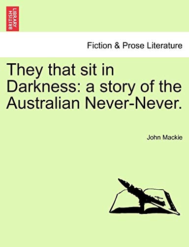 9781241574468: They that sit in Darkness: a story of the Australian Never-Never.