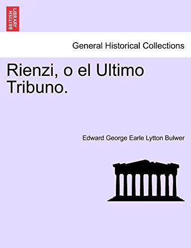 Rienzi, o el Ultimo Tribuno.: Edward George Earle