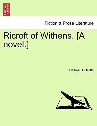 9781241578589: Ricroft of Withens. [A novel.]
