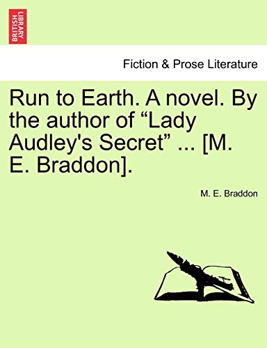 "Run to Earth. A novel. By the author of ""Lady Audley's Secret"" ... [M. E. Braddon]. VOL. III (1241580383) by M. E. Braddon"