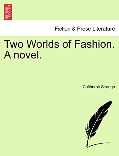9781241582265: Two Worlds of Fashion. A novel.