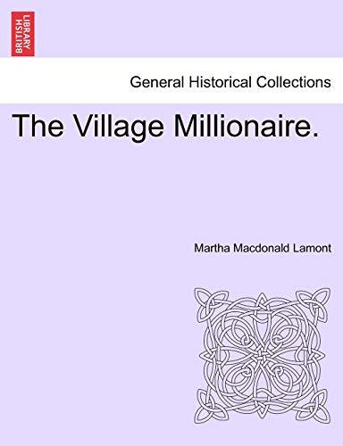 9781241582425: The Village Millionaire.