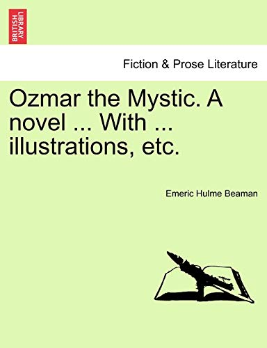 9781241583118: Ozmar the Mystic. A novel ... With ... illustrations, etc.
