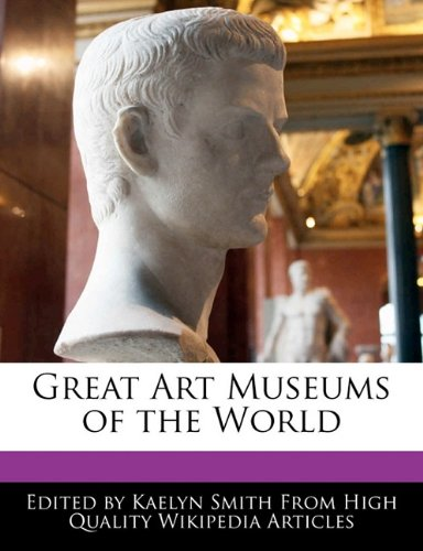 Great Art Museums of the World: Smith, Kaelyn