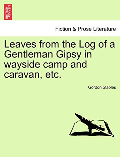 Leaves from the Log of a Gentleman: Gordon Stables