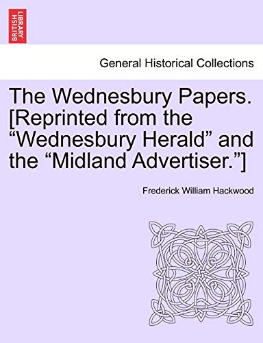 9781241603038: The Wednesbury Papers. [Reprinted from the