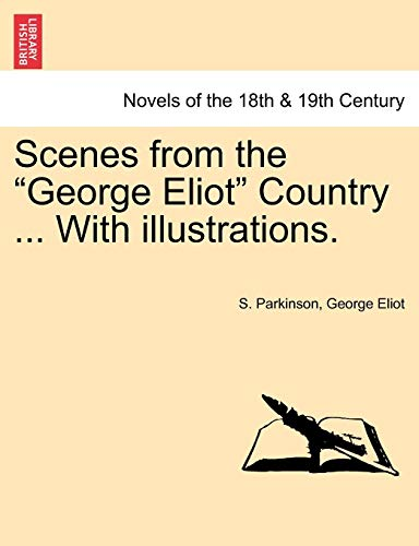 "Scenes from the ""George Eliot"" Country ... With illustrations. (124160326X) by Parkinson, S.; Eliot, George"